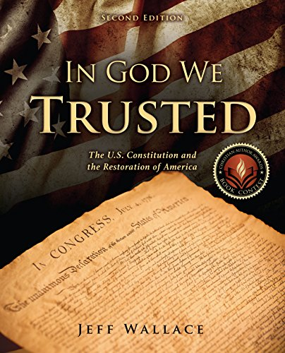 In God We Trusted: The U.S. Constitution and the Restoration of America, Second Edition, Autographed